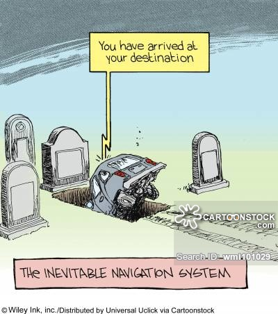 The Inevitable Navigation System: 'You have arrived at your destination.'